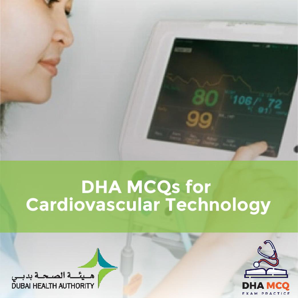 DHA MCQs for Cardiovascular Technology