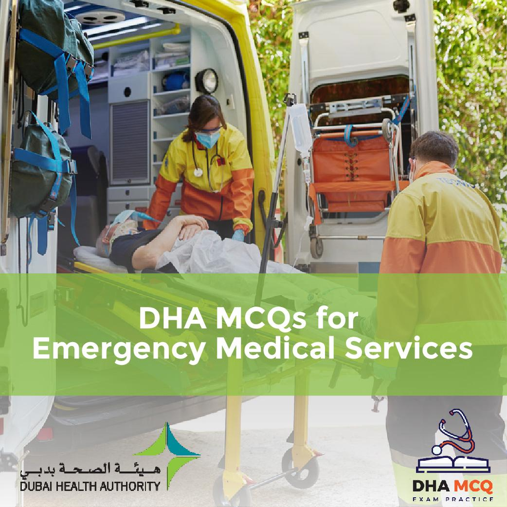 DHA MCQs for Emergency Medical Services