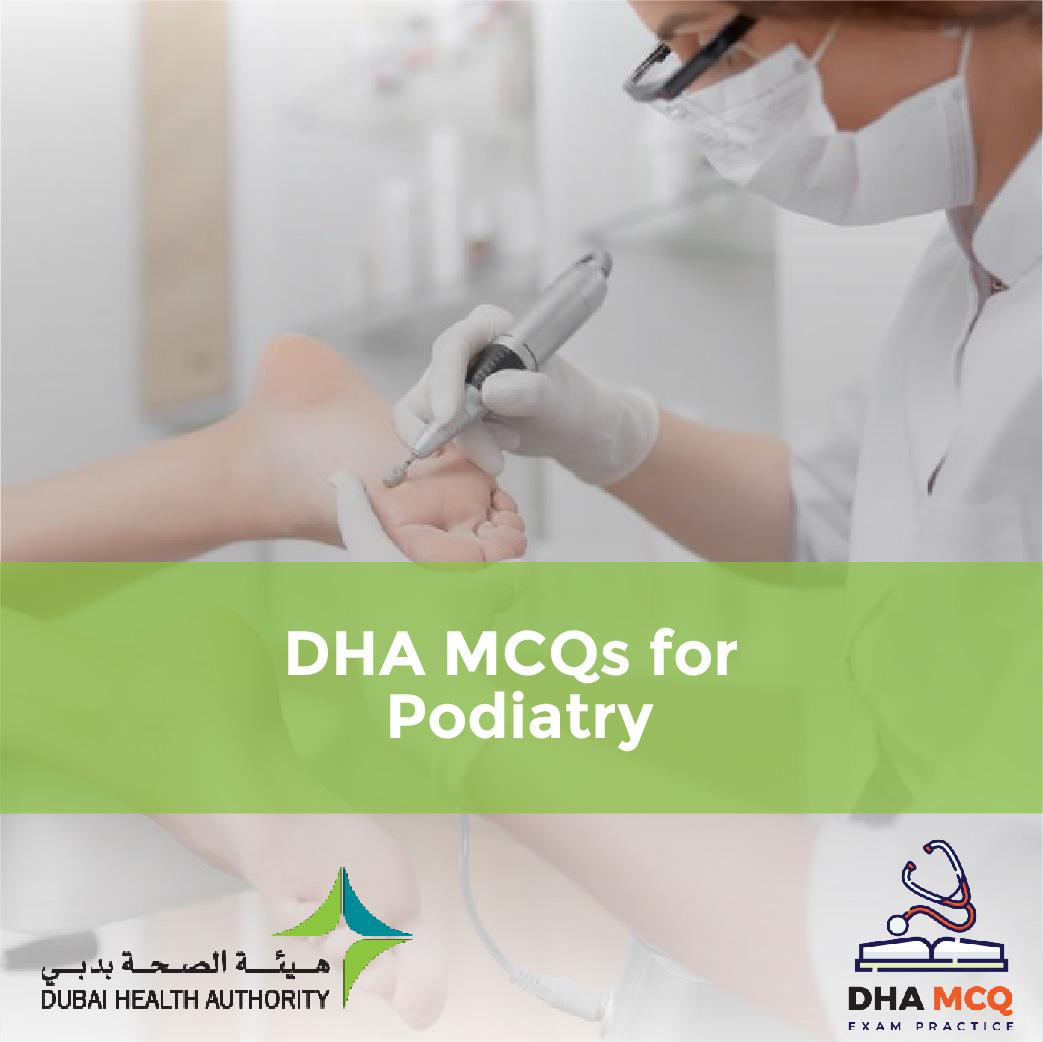 DHA MCQs for Podiatry
