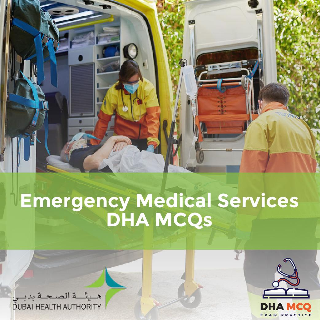 Emergency Medical Services DHA MCQs