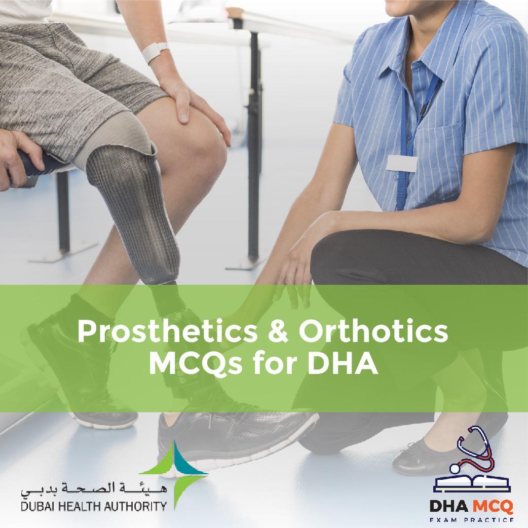 Prosthetics & Orthotics MCQs for DHA